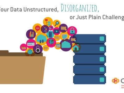 Unstructured Data or Disorganized Data